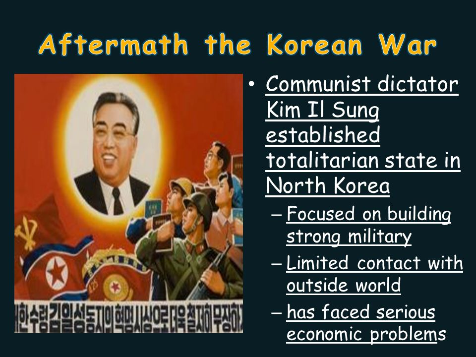 Communist dictator Kim Il Sung established totalitarian state in North Korea – Focused on building strong military – Limited contact with outside world – has faced serious economic problems