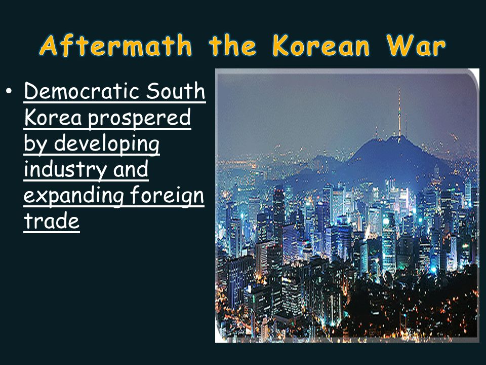 Democratic South Korea prospered by developing industry and expanding foreign trade