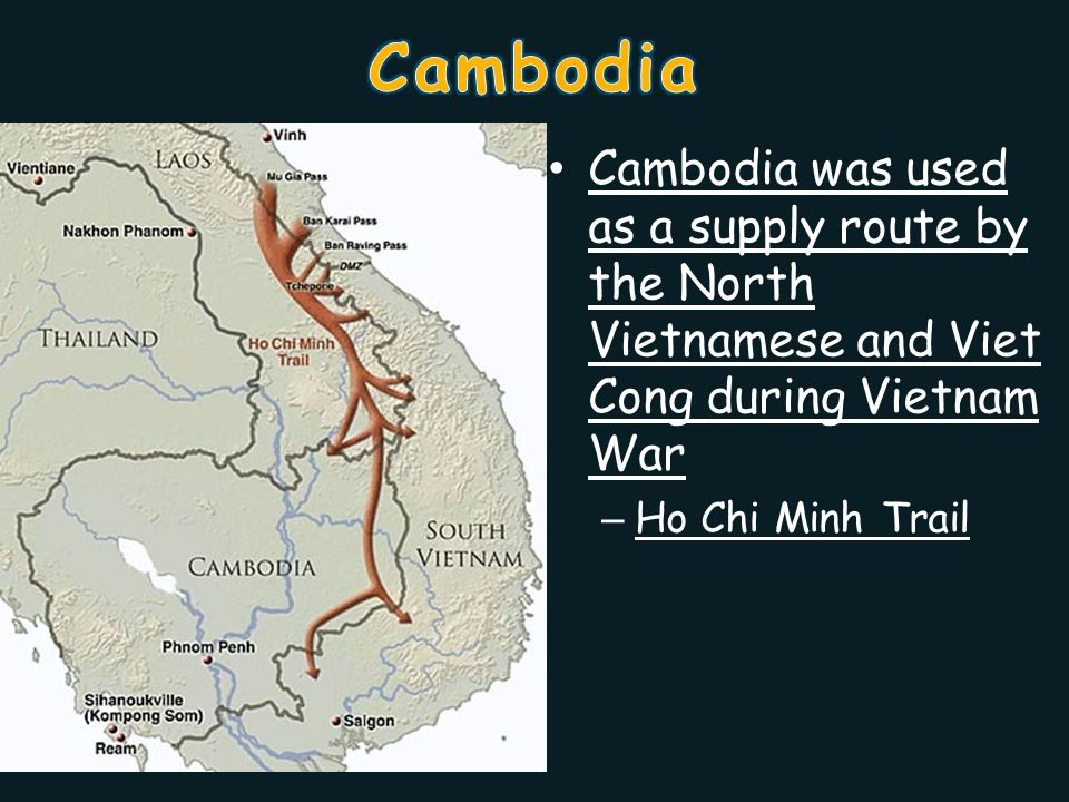 Cambodia was used as a supply route by the North Vietnamese and Viet Cong during Vietnam War – Ho Chi Minh Trail