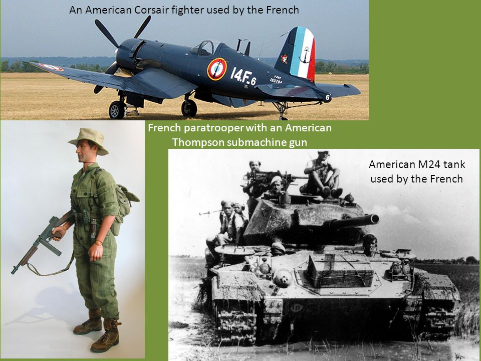 An American Corsair fighter used by the French American M24 tank used by the French French paratrooper with an American Thompson submachine gun
