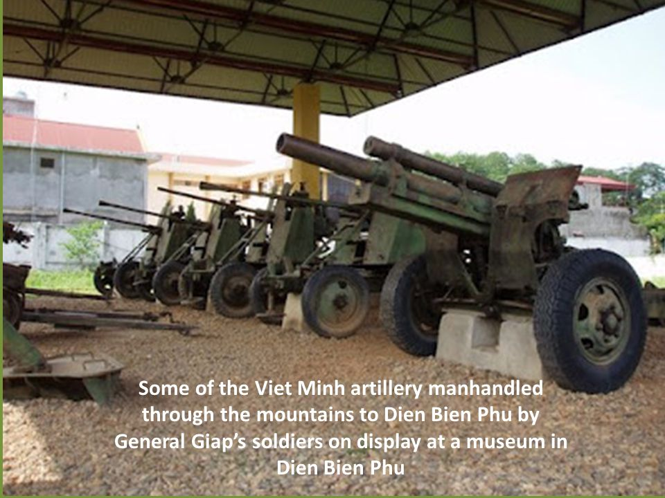 Some of the Viet Minh artillery manhandled through the mountains to Dien Bien Phu by General Giap's soldiers on display at a museum in Dien Bien Phu