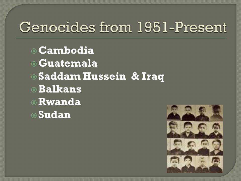  Cambodia  Guatemala  Saddam Hussein & Iraq  Balkans  Rwanda  Sudan