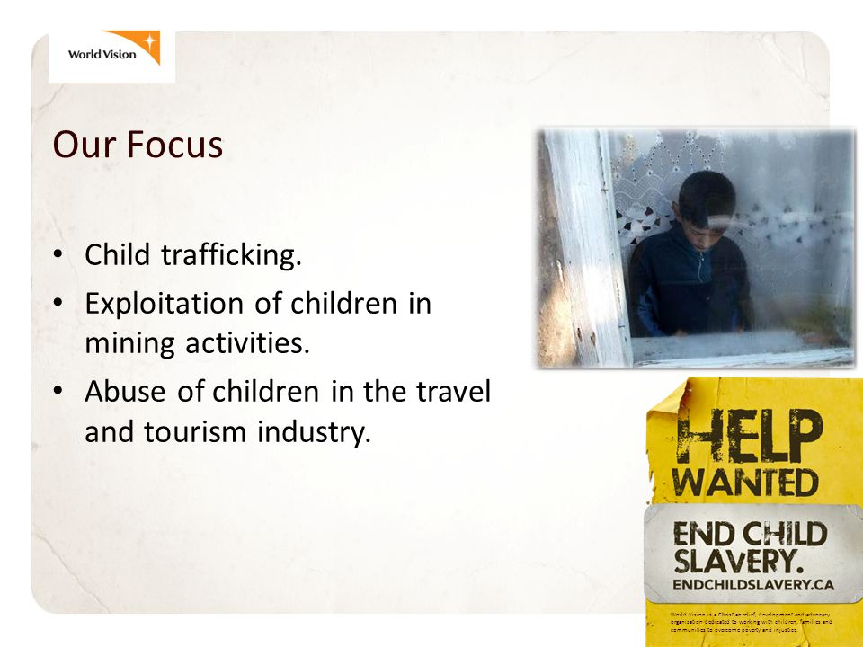 Our Focus Child trafficking. Exploitation of children in mining activities.