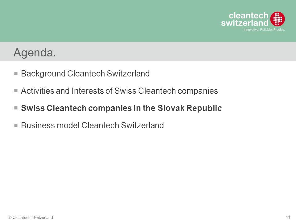 11 © Cleantech Switzerland Agenda.
