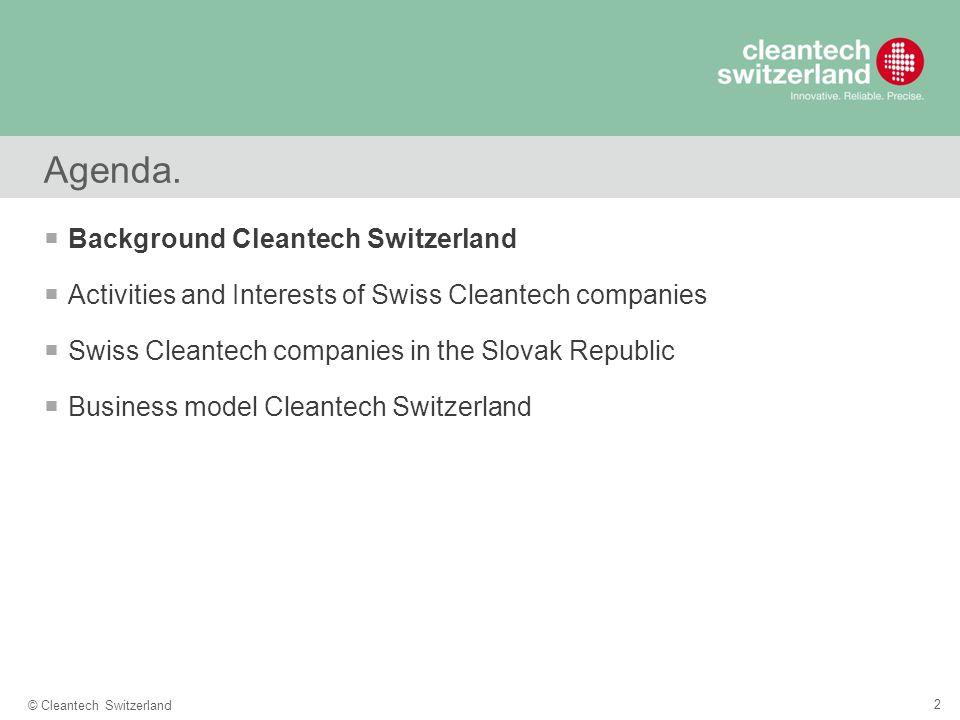 2 © Cleantech Switzerland Agenda.