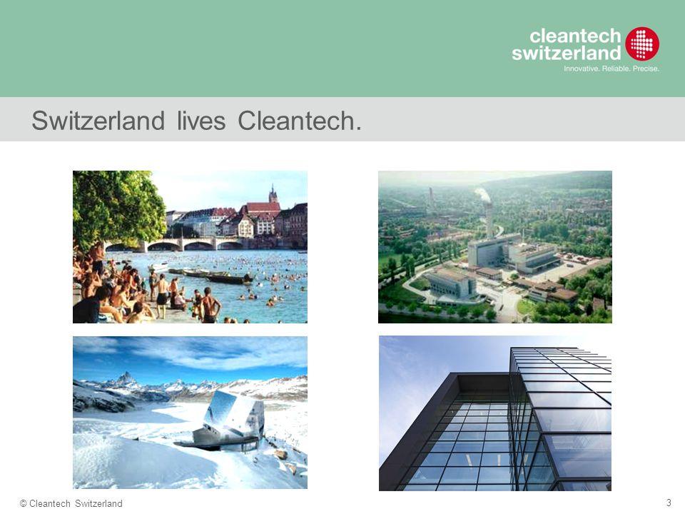 3 © Cleantech Switzerland Switzerland lives Cleantech.