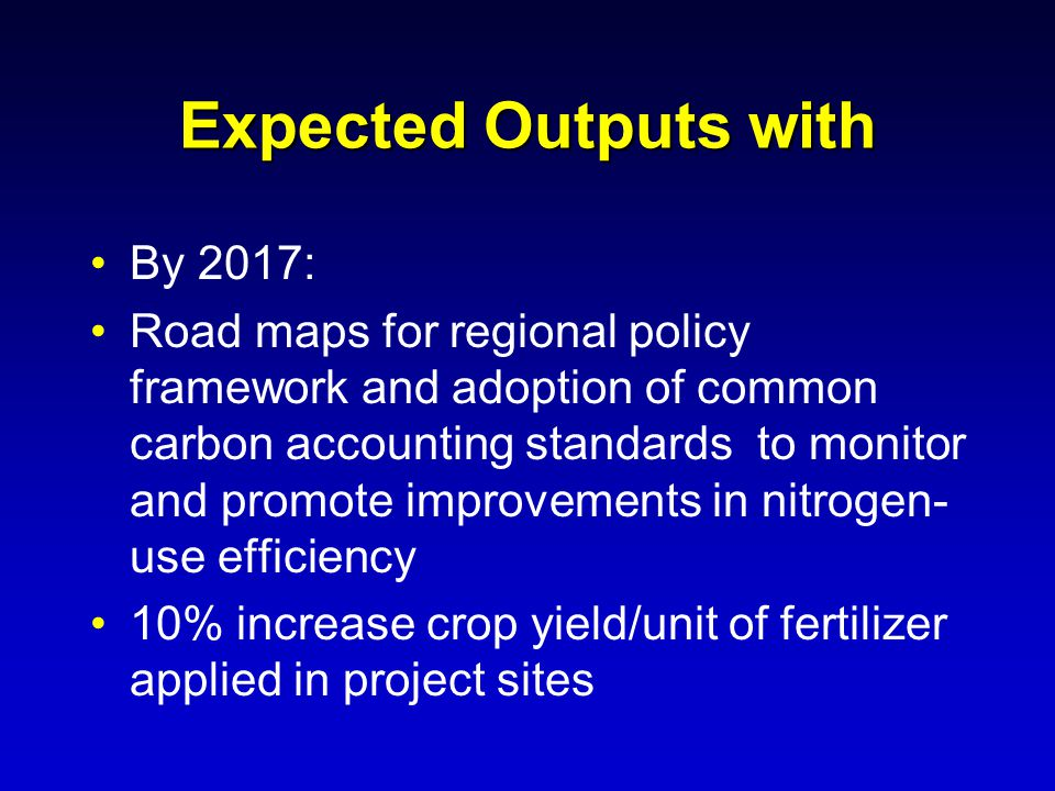 Expected Outputs with By 2017: Road maps for regional policy framework and adoption of common carbon accounting standards to monitor and promote impro