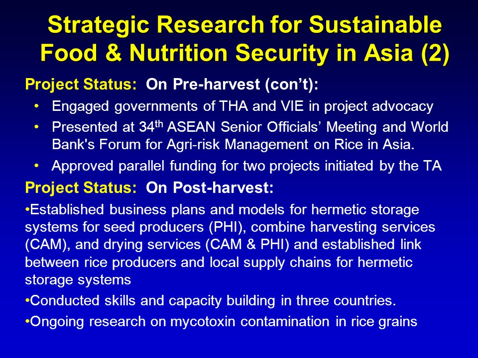 Strategic Research for Sustainable Food & Nutrition Security in Asia (2) Project Status: On Pre-harvest (con't): Engaged governments of THA and VIE in