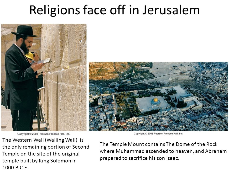 Religions face off in Jerusalem The Western Wall (Wailing Wall) is the only remaining portion of Second Temple on the site of the original temple built by King Solomon in 1000 B.C.E.