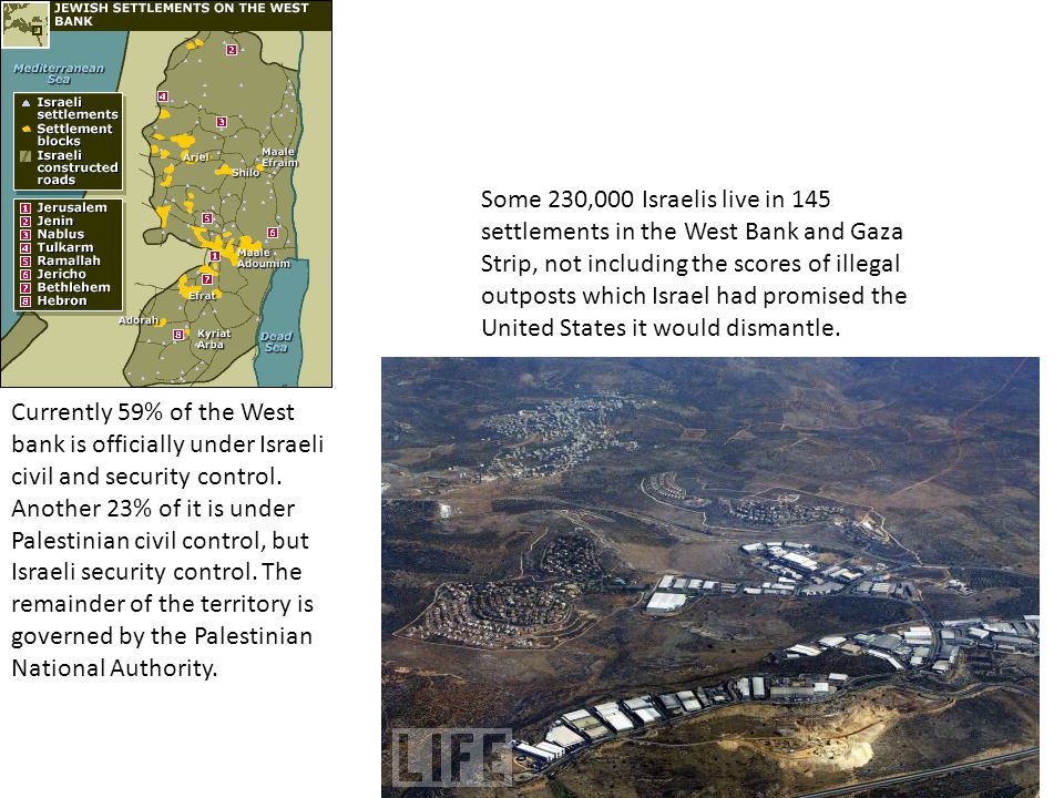 Currently 59% of the West bank is officially under Israeli civil and security control.