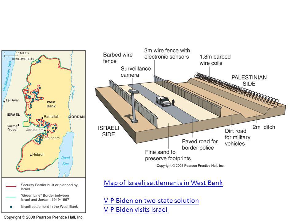 Map of Israeli settlements in West Bank V-P Biden on two-state solution V-P Biden visits Israel