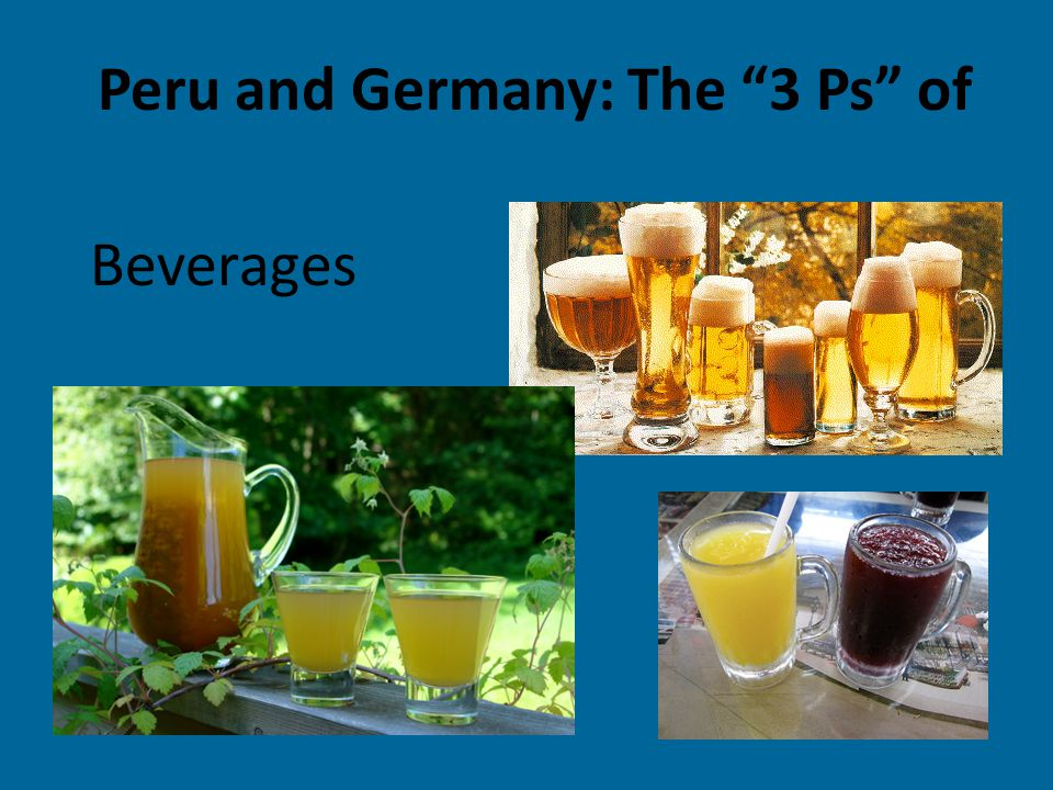 """Peru and Germany: The """"3 Ps"""" of Beverages"""