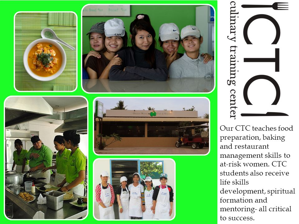 Our CTC teaches food preparation, baking and restaurant management skills to at-risk women.