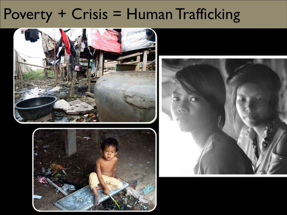 Poverty + Crisis = Human Trafficking