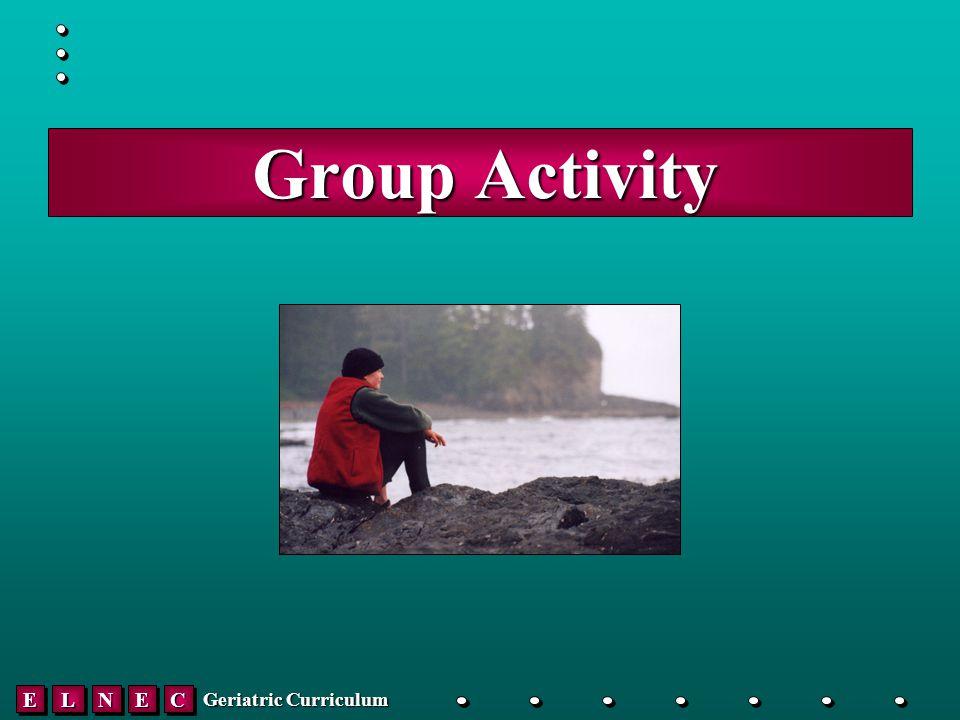 EELLNNEECC Geriatric Curriculum Group Activity