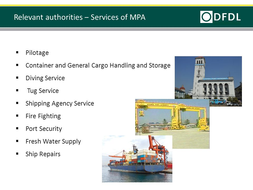 Relevant authorities ‒ Services of MPA  Pilotage  Container and General Cargo Handling and Storage  Diving Service  Tug Service  Shipping Agency