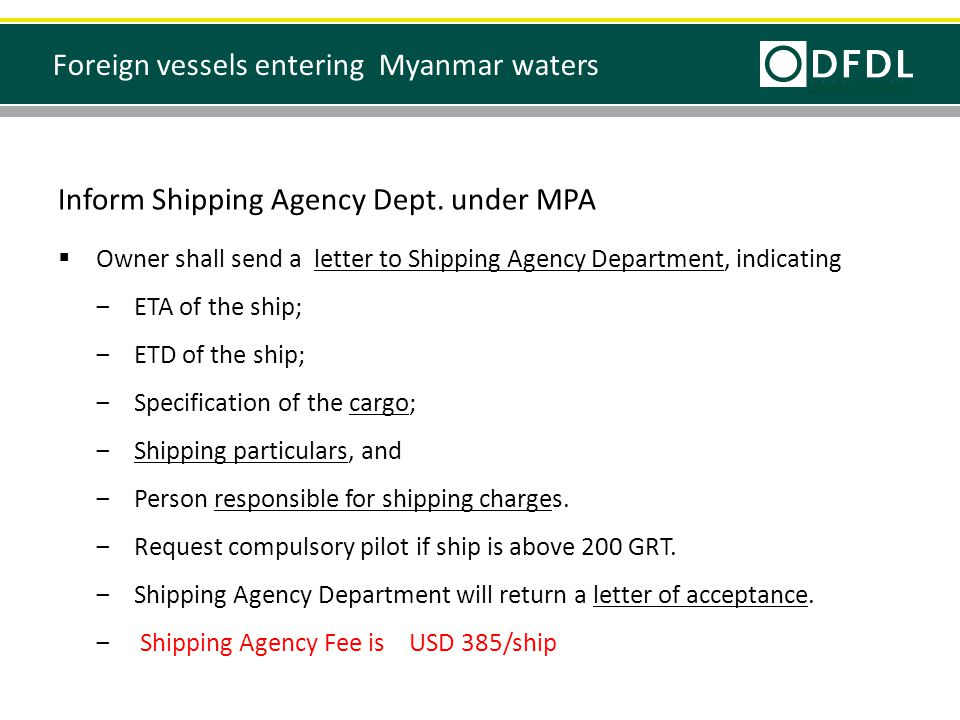 Inform Shipping Agency Dept. under MPA  Owner shall send a letter to Shipping Agency Department, indicating ‒ETA of the ship; ‒ETD of the ship; ‒Spec
