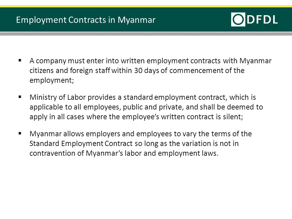  A company must enter into written employment contracts with Myanmar citizens and foreign staff within 30 days of commencement of the employment;  M