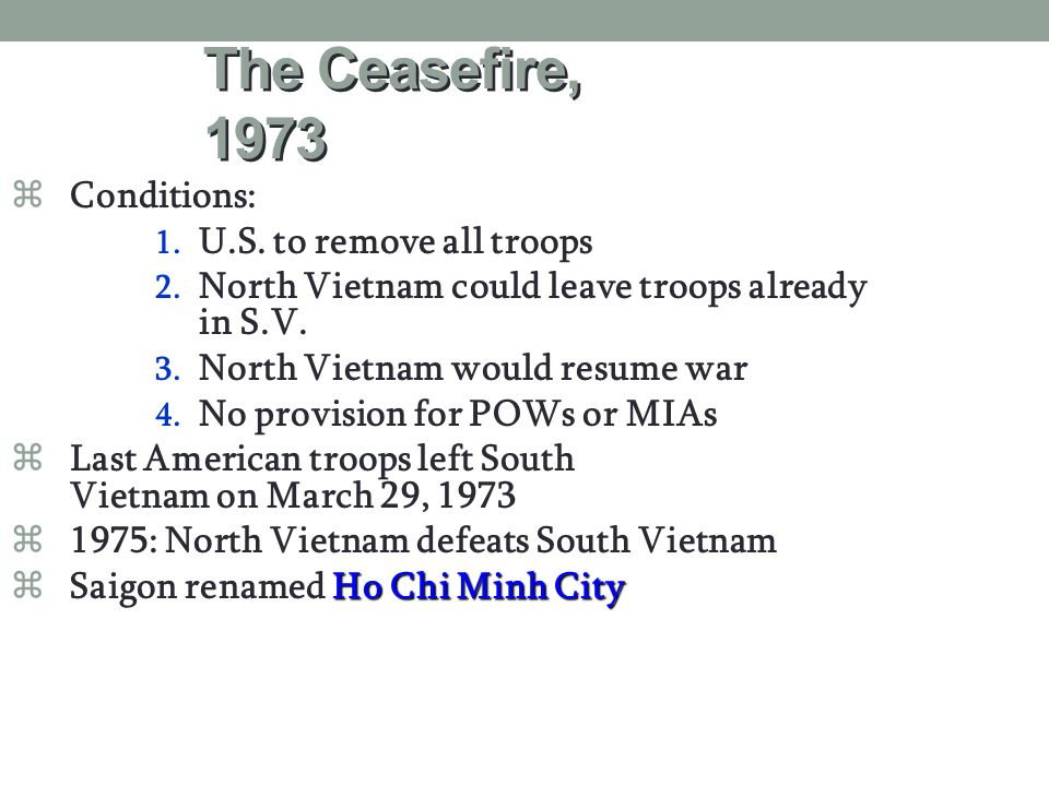 The Ceasefire, 1973 zPeace is at hand  Kissinger, 1972 P North Vietnam attacks South P Most Massive U.S.