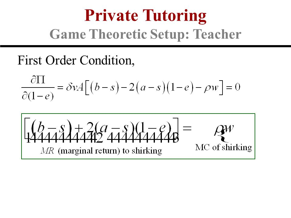 First Order Condition, Private Tutoring Game Theoretic Setup: Teacher