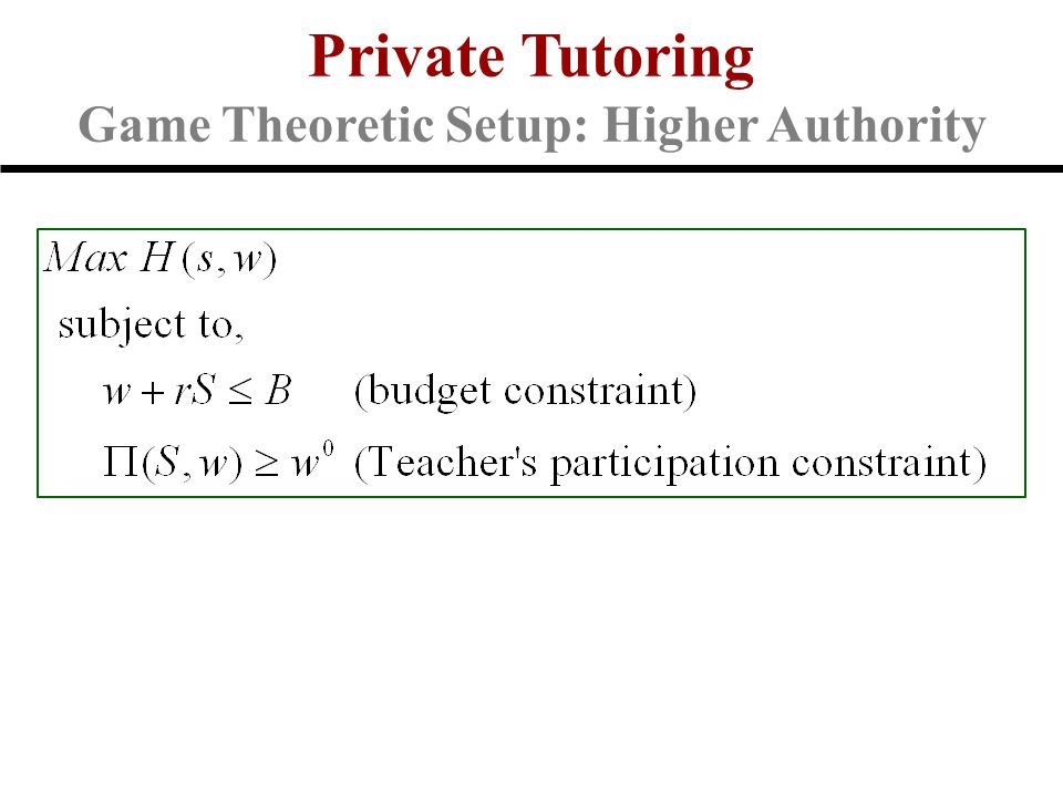 Private Tutoring Game Theoretic Setup: Higher Authority