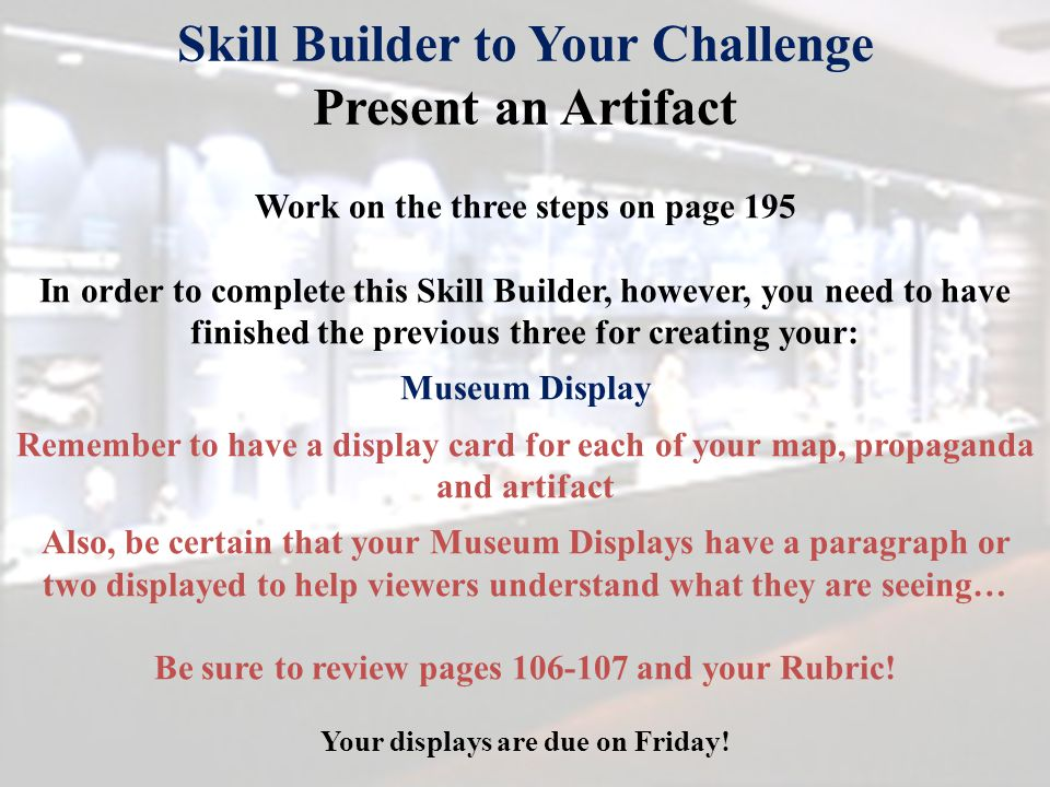 Skill Builder to Your Challenge Present an Artifact Work on the three steps on page 195 In order to complete this Skill Builder, however, you need to
