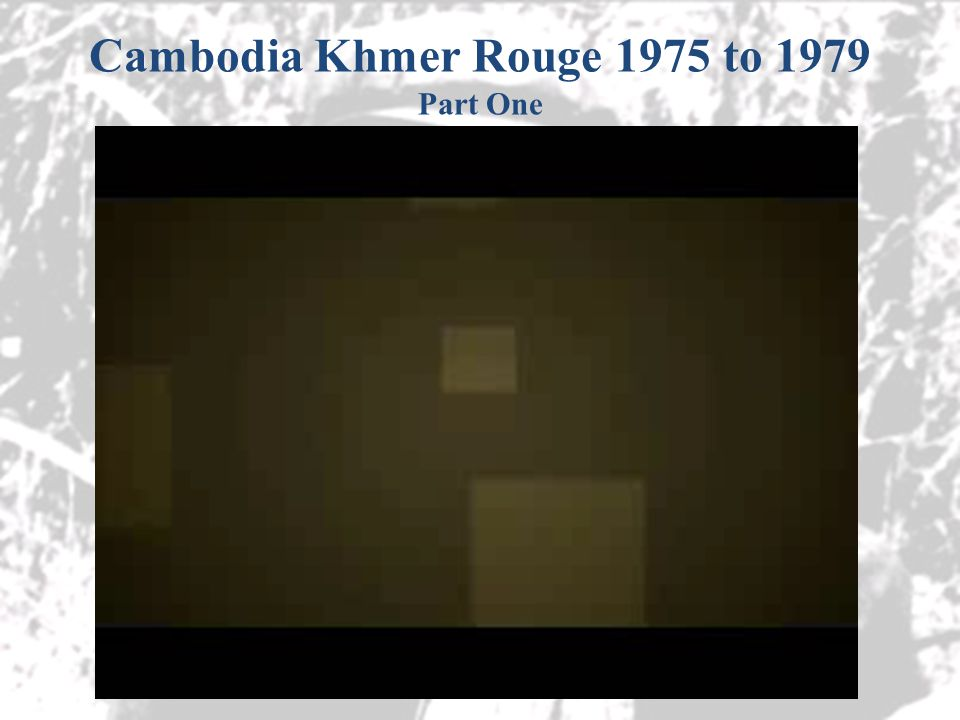 Cambodia Khmer Rouge 1975 to 1979 Part One