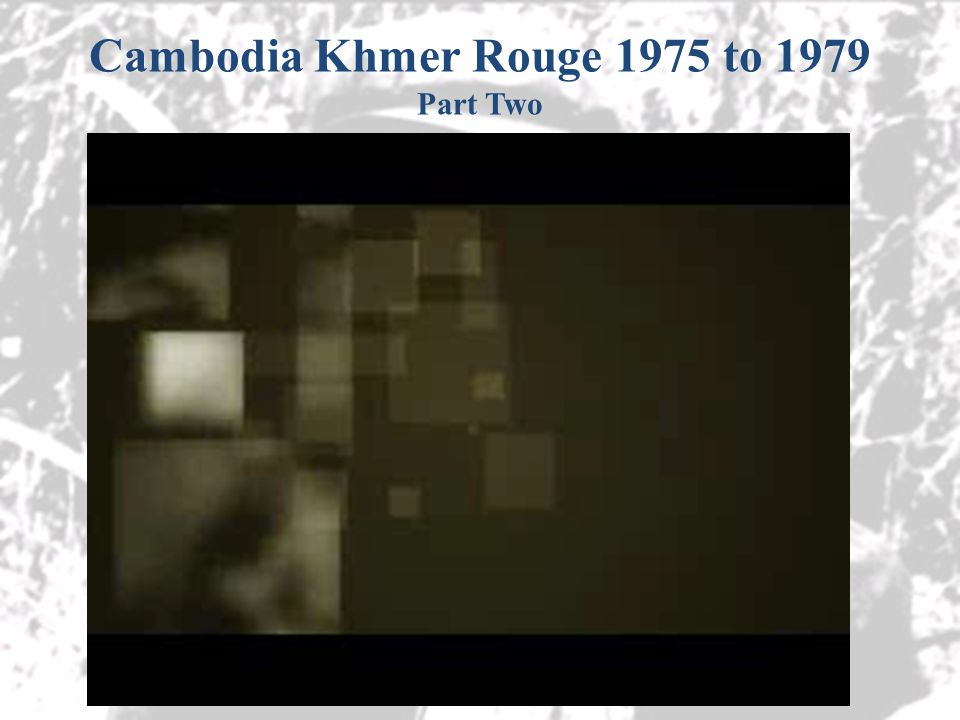 Cambodia Khmer Rouge 1975 to 1979 Part Two