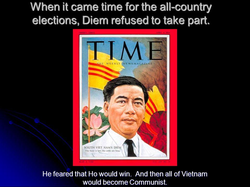 Ho Chi Minh ruled N. Vietnam. Ngo Dinh Diem led S. Vietnam.