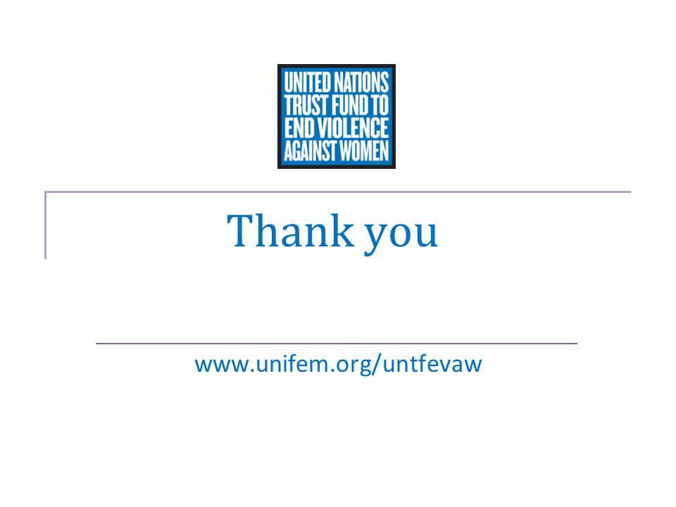Thank you www.unifem.org/untfevaw