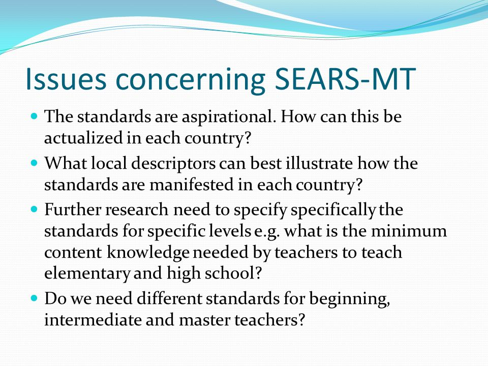 Issues concerning SEARS-MT The standards are aspirational.
