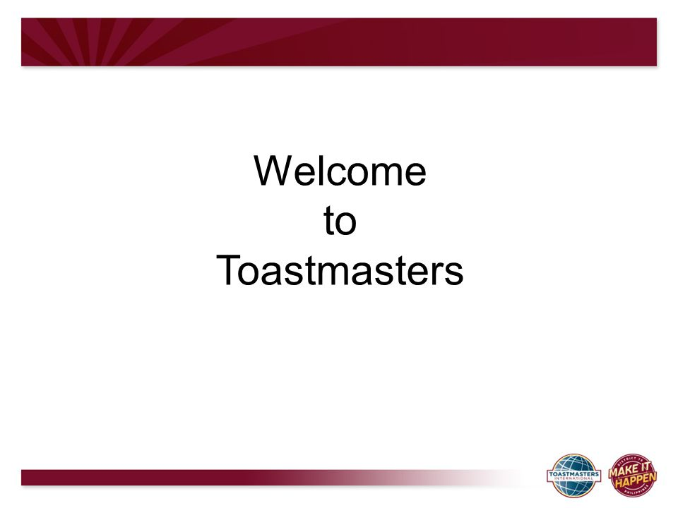 Welcome to Toastmasters