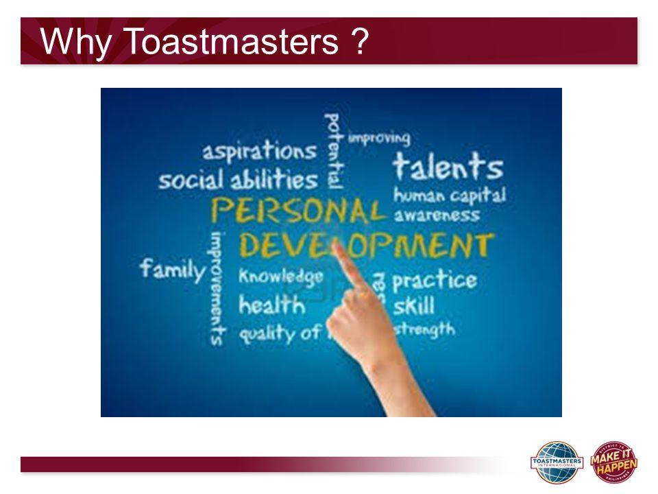 Why Toastmasters ?