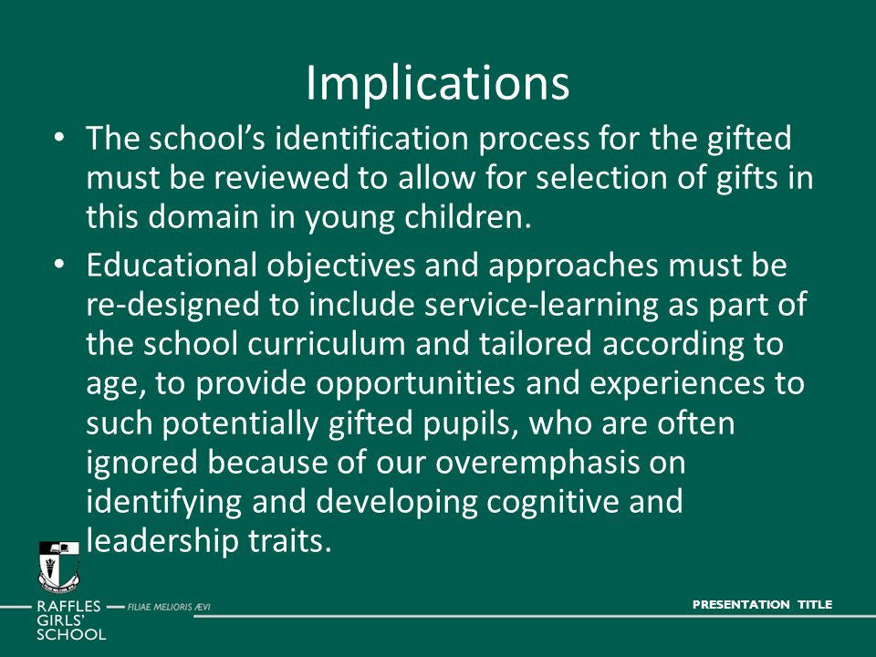 Implications The school's identification process for the gifted must be reviewed to allow for selection of gifts in this domain in young children.