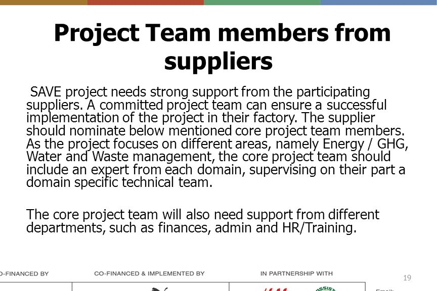 Project Team members from suppliers SAVE project needs strong support from the participating suppliers.