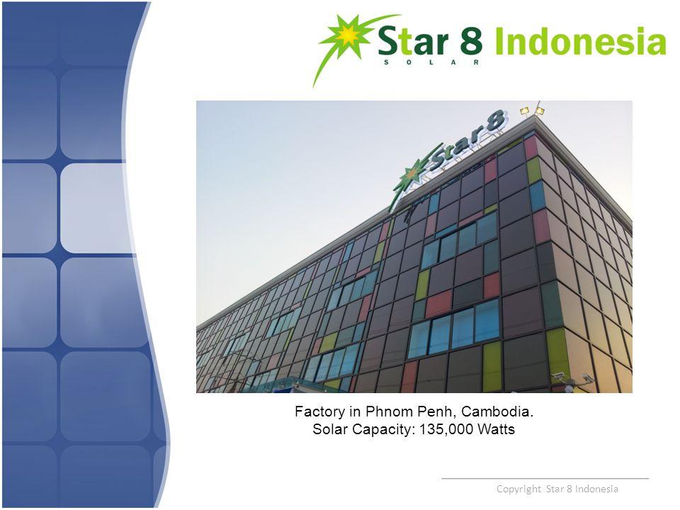 Copyright Star 8 Indonesia Factory in Phnom Penh, Cambodia. Solar Capacity: 135,000 Watts