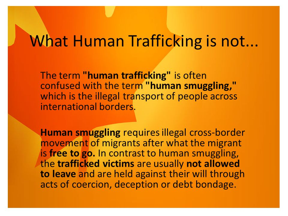 What Human Trafficking is not...