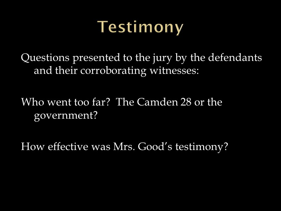 Questions presented to the jury by the defendants and their corroborating witnesses: Who went too far.