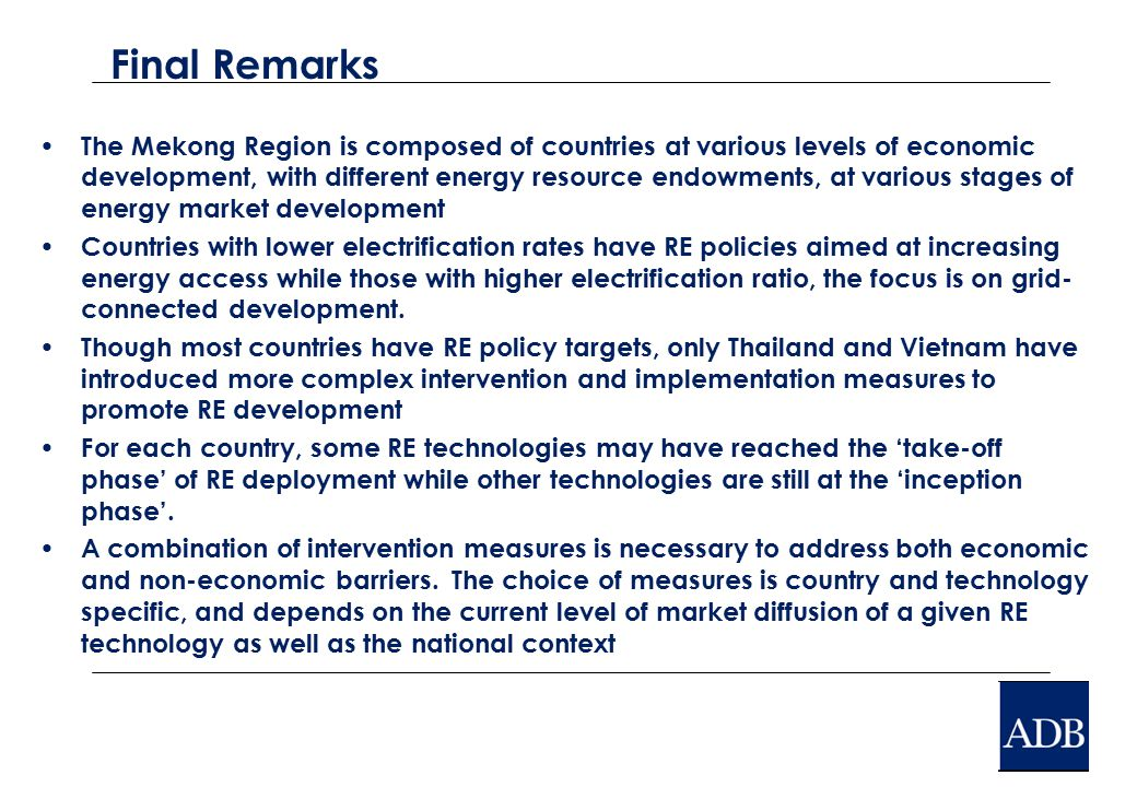 The Mekong Region is composed of countries at various levels of economic development, with different energy resource endowments, at various stages of