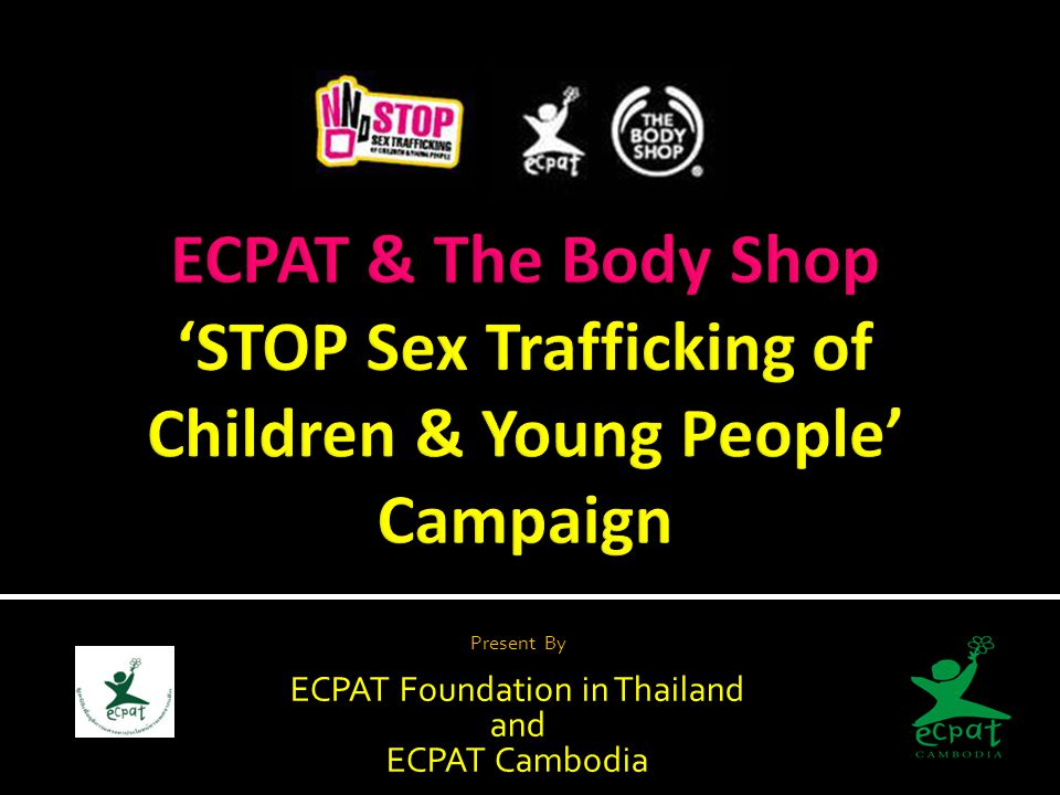 Present By ECPAT Foundation in Thailand and ECPAT Cambodia