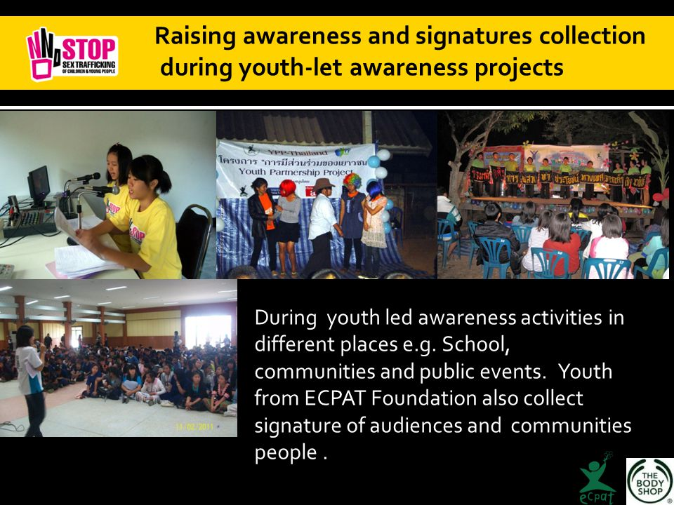 Raising awareness and signatures collection during youth-let awareness projects During youth led awareness activities in different places e.g.