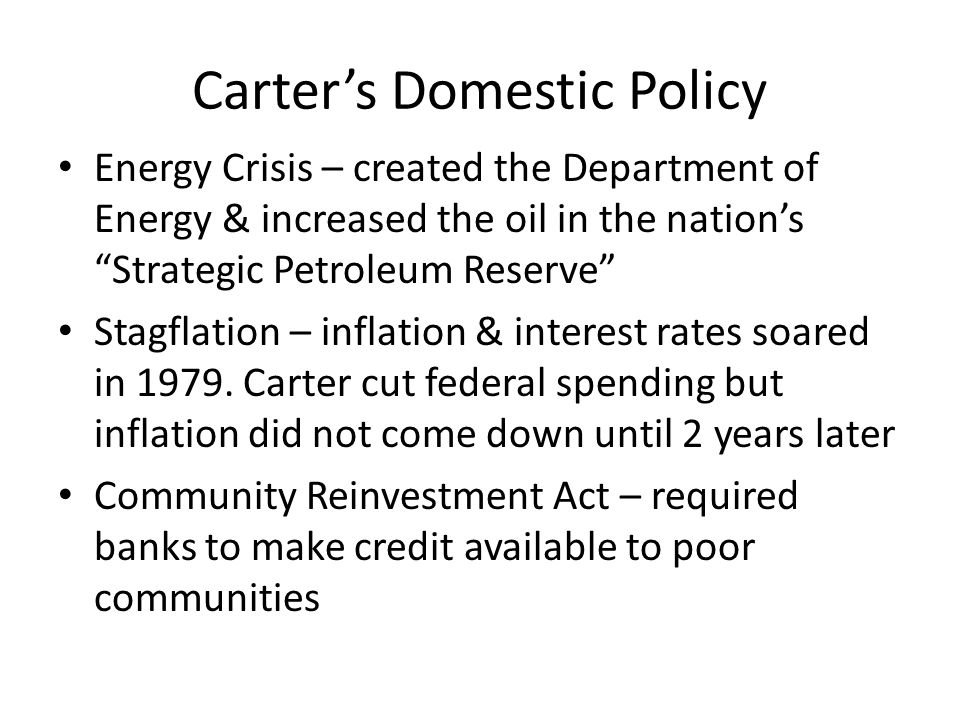 """Carter's Domestic Policy Energy Crisis – created the Department of Energy & increased the oil in the nation's """"Strategic Petroleum Reserve"""" Stagflatio"""