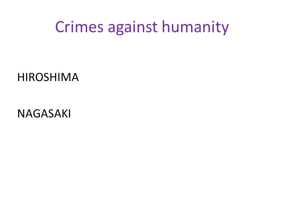 Crimes against humanity HIROSHIMA NAGASAKI