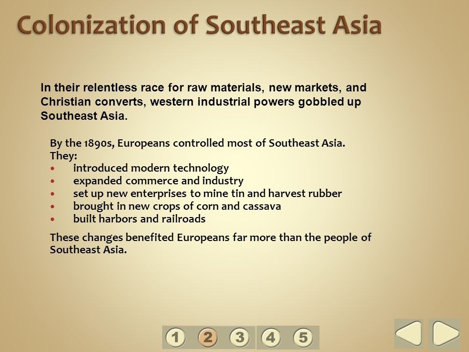 By the 1890s, Europeans controlled most of Southeast Asia.