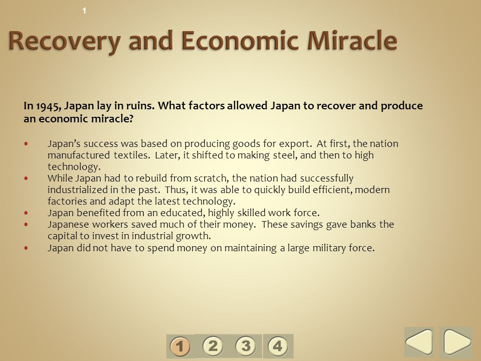 In 1945, Japan lay in ruins.What factors allowed Japan to recover and produce an economic miracle.