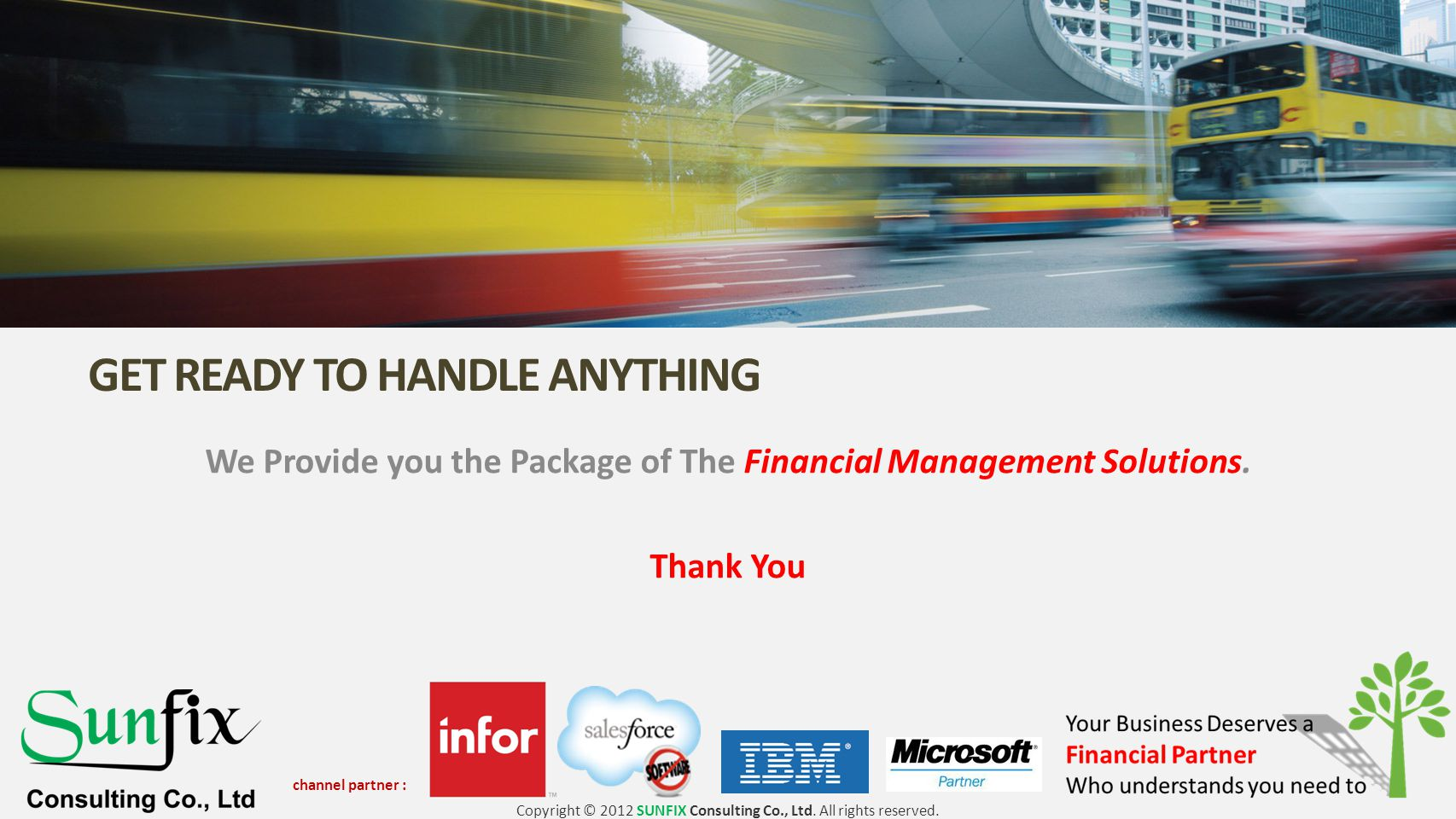 We Provide you the Package of The Financial Management Solutions.