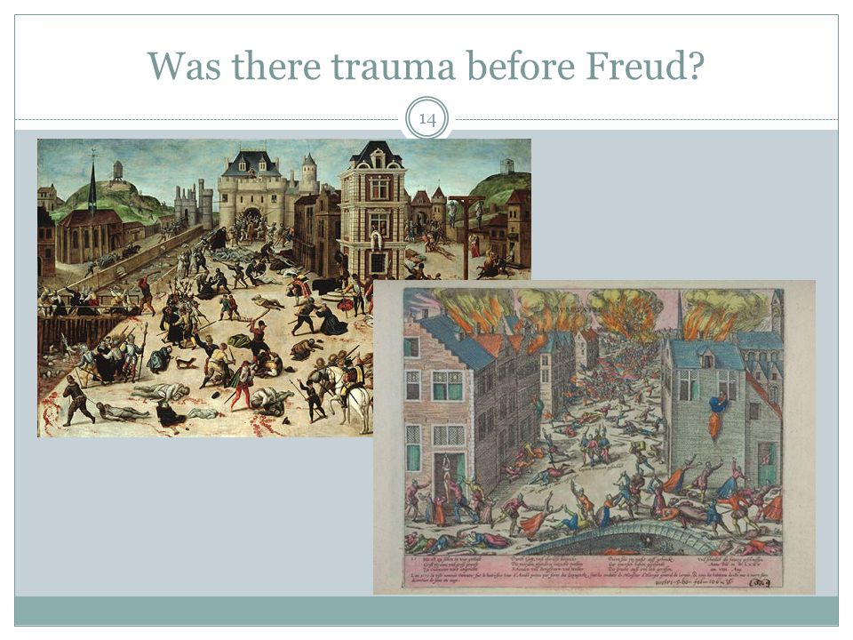 Was there trauma before Freud? 14
