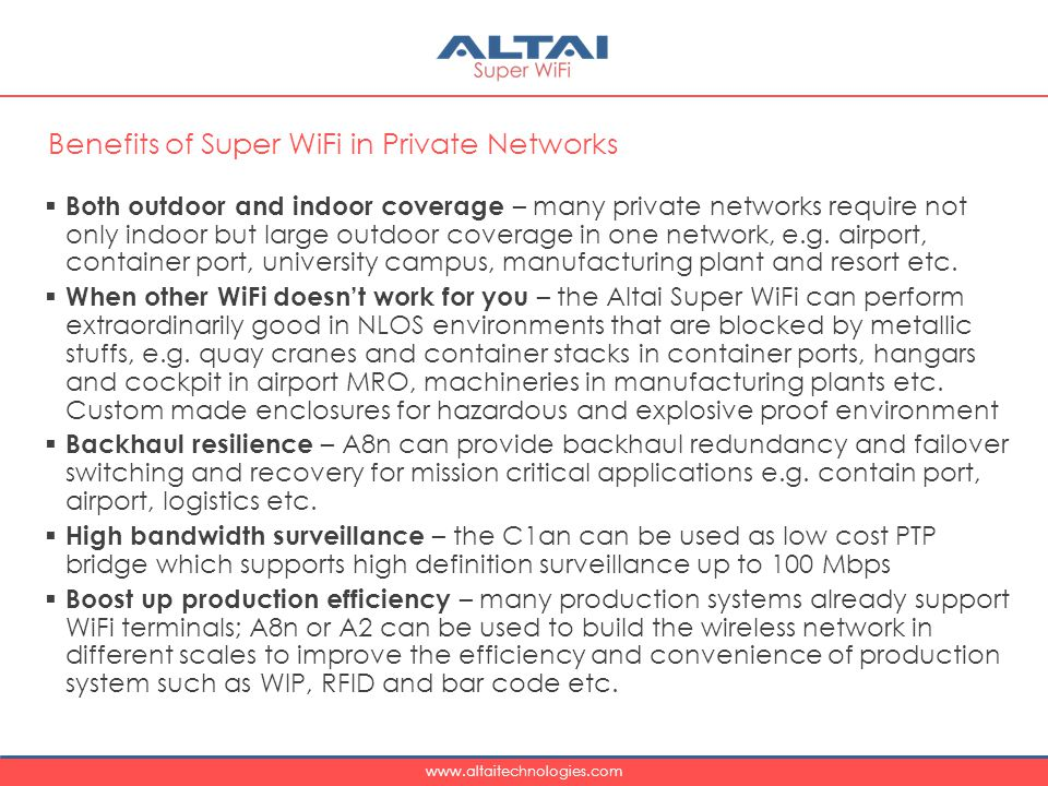www.altaitechnologies.com  Both outdoor and indoor coverage – many private networks require not only indoor but large outdoor coverage in one network, e.g.
