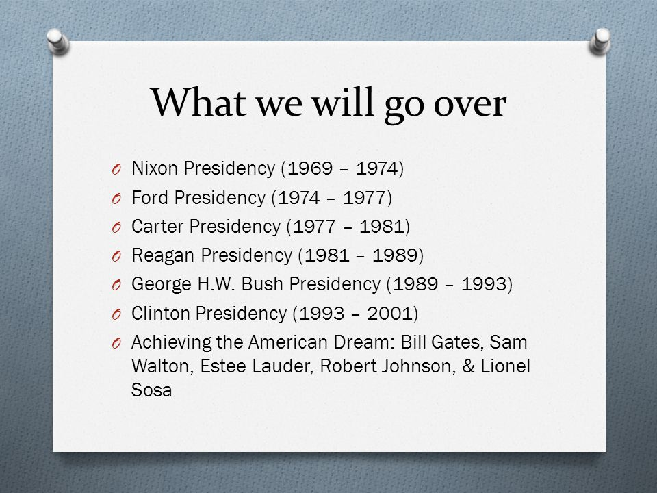 What we will go over O Nixon Presidency (1969 – 1974) O Ford Presidency (1974 – 1977) O Carter Presidency (1977 – 1981) O Reagan Presidency (1981 – 19