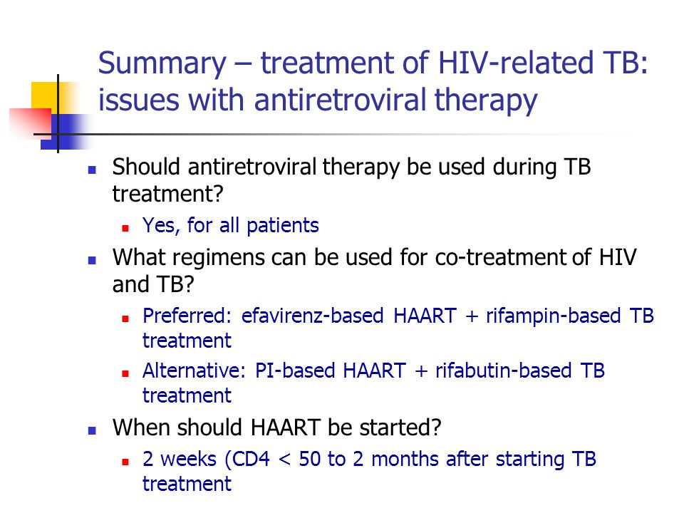 Summary – treatment of HIV-related TB: issues with antiretroviral therapy Should antiretroviral therapy be used during TB treatment.
